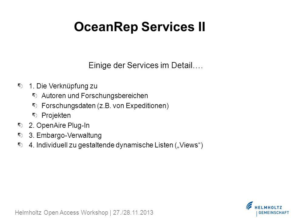 OceanRep Services II Einige der Services im Detail…. 1. Die Verknüpfung zu Autoren und Forschungsbereichen Forschungsdaten (z.B. von Expeditionen) Pro