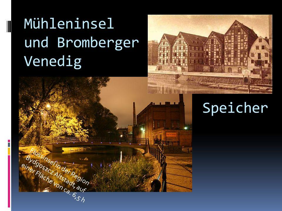 Mühleninsel und Bromberger Venedig Flussinsel in der Region Bydgoszcz Altstadt, auf einer Fläche von ca. 6,5 h Speicher