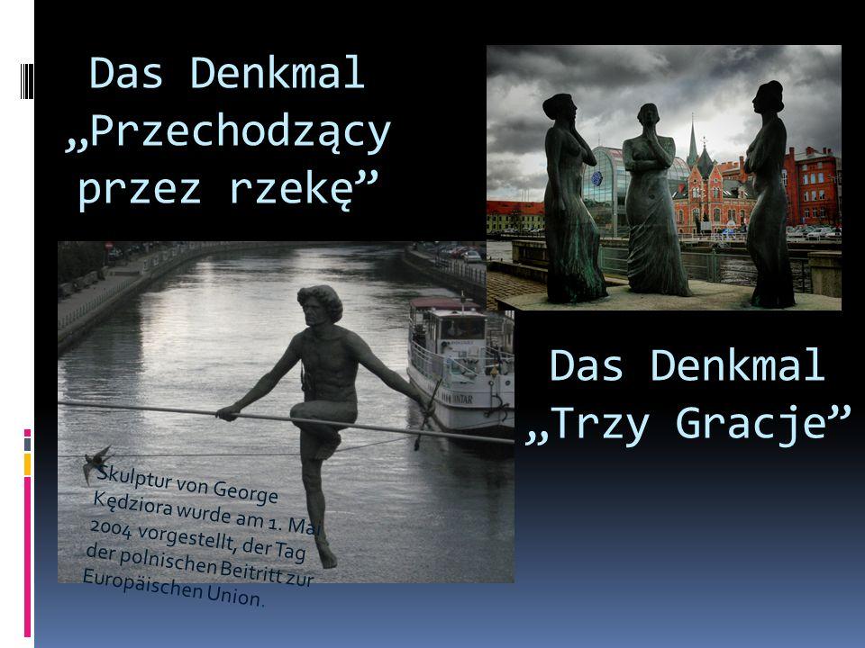 Das Denkmal Przechodzący przez rzekę Skulptur von George Kędziora wurde am 1. Mai 2004 vorgestellt, der Tag der polnischen Beitritt zur Europäischen U
