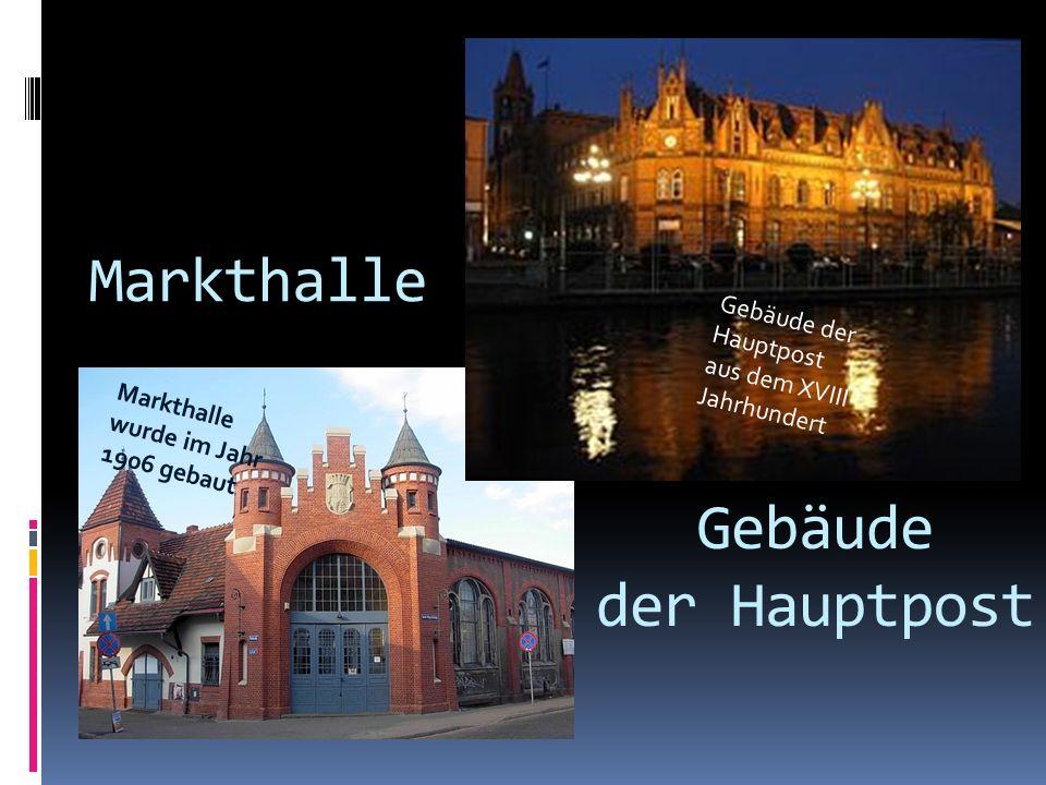 Markthalle Markthalle wurde im Jahr 1906 gebaut Gebäude der Hauptpost Gebäude der Hauptpost aus dem XVIII Jahrhundert