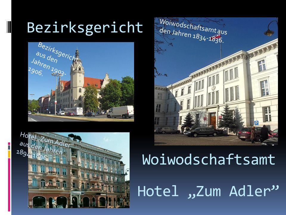 Bezirksgericht aus den Jahren 1903- 1906. Woiwodschaftsamt Woiwodschaftsamt aus den Jahren 1834-1836. Hotel Zum Adler aus den Jahren 1894-1896