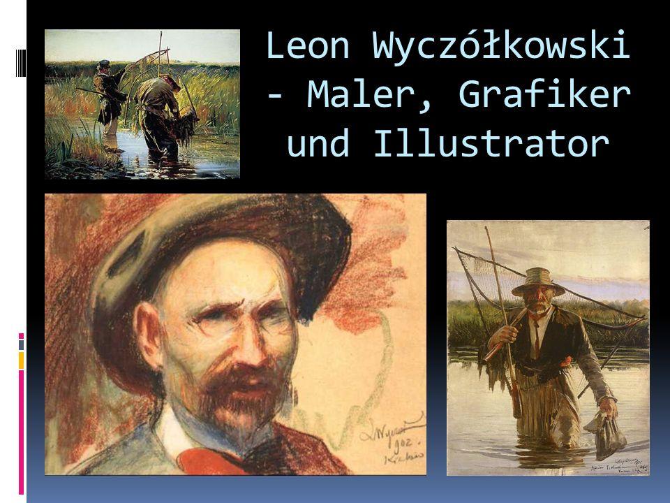 Leon Wyczółkowski - Maler, Grafiker und Illustrator