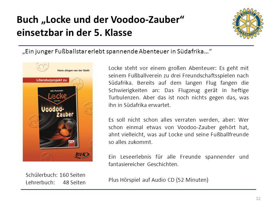 Buch Locke und der Voodoo-Zauber einsetzbar in der 5. Klasse 12 Ein junger Fußballstar erlebt spannende Abenteuer in Südafrika… Locke steht vor einem