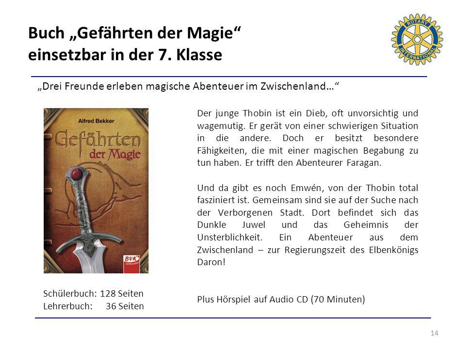Buch Gefährten der Magie einsetzbar in der 7. Klasse 14 Drei Freunde erleben magische Abenteuer im Zwischenland… Der junge Thobin ist ein Dieb, oft un