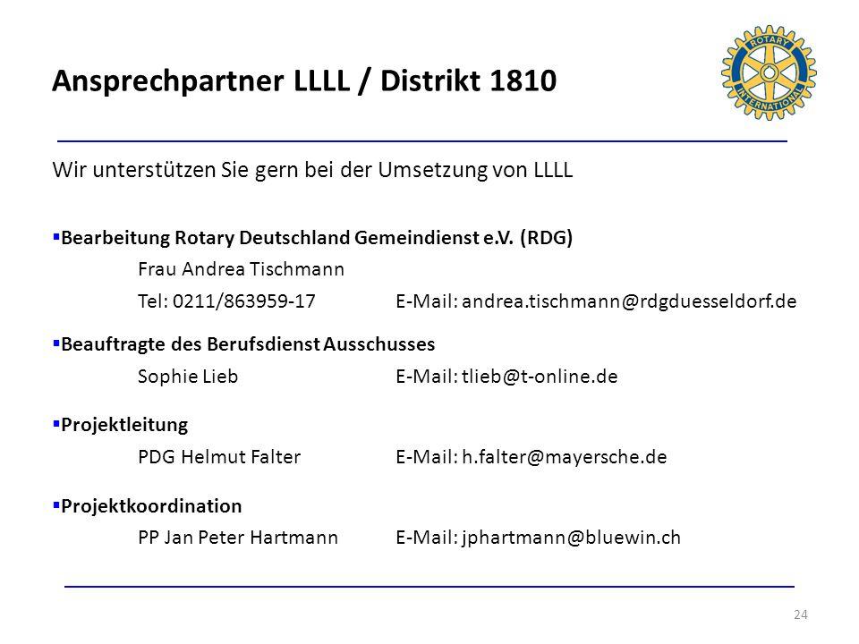 Wir unterstützen Sie gern bei der Umsetzung von LLLL Bearbeitung Rotary Deutschland Gemeindienst e.V. (RDG) Frau Andrea Tischmann Tel: 0211/863959-17E