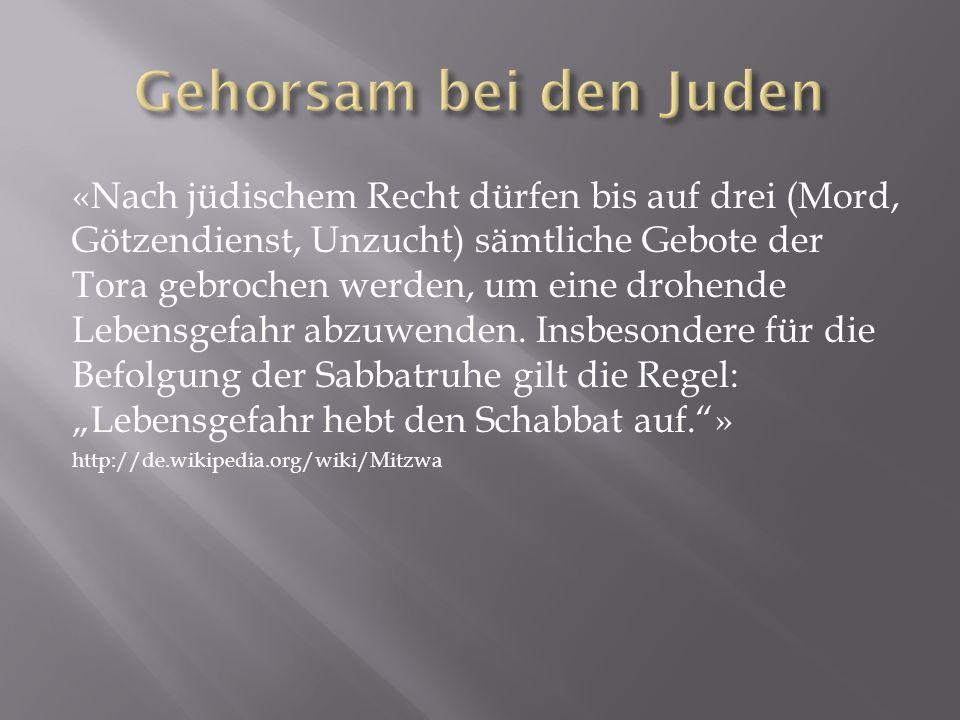 «Nach jüdischem Recht dürfen bis auf drei (Mord, Götzendienst, Unzucht) sämtliche Gebote der Tora gebrochen werden, um eine drohende Lebensgefahr abzu