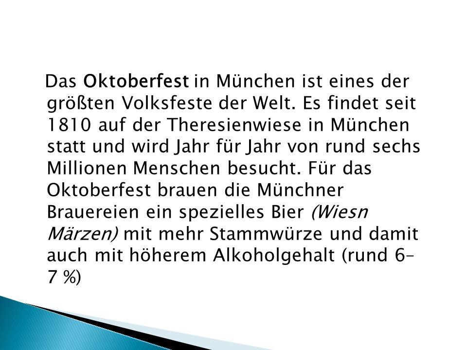 Das Oktoberfest in München ist eines der größten Volksfeste der Welt. Es findet seit 1810 auf der Theresienwiese in München statt und wird Jahr für Ja
