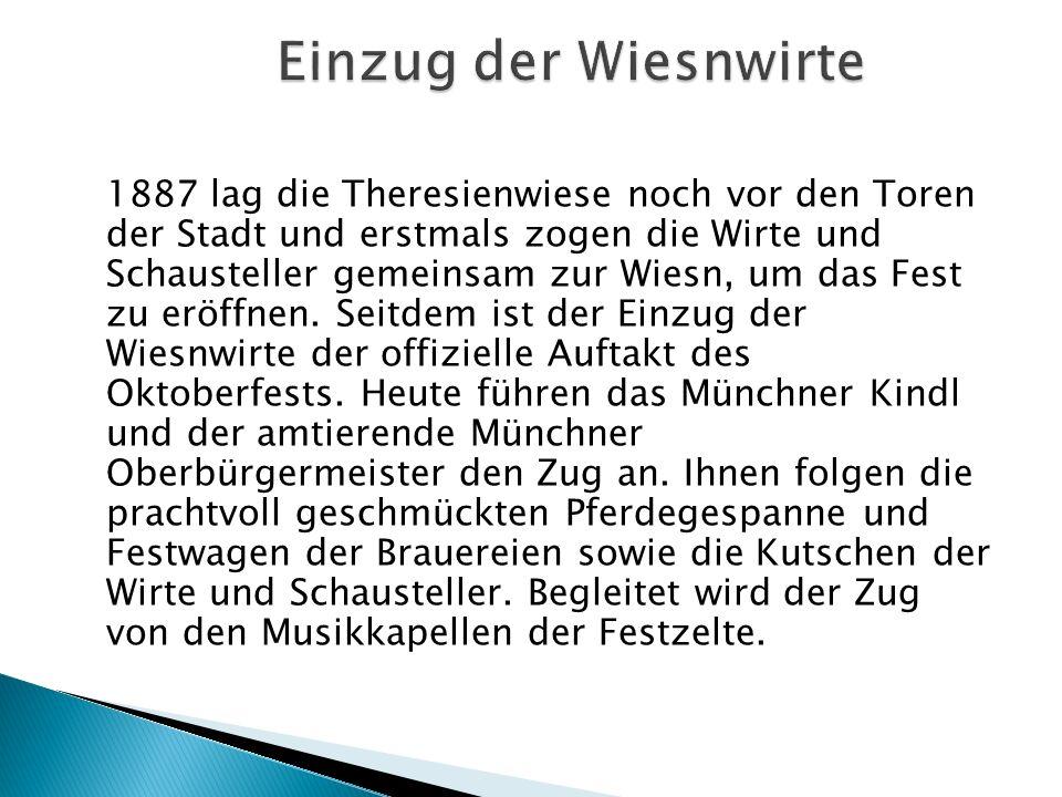 1887 lag die Theresienwiese noch vor den Toren der Stadt und erstmals zogen die Wirte und Schausteller gemeinsam zur Wiesn, um das Fest zu eröffnen. S