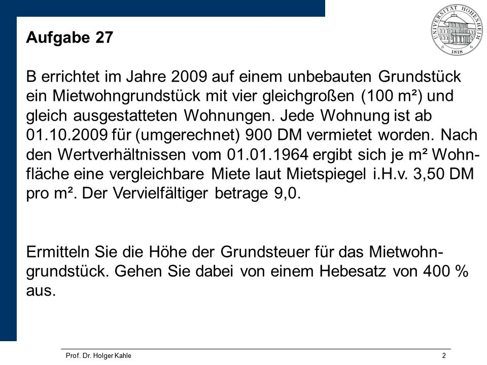 Prof.Dr. Holger Kahle3 3 Aufgabe 27 – Lösungsskizze -Es handelt sich gem.