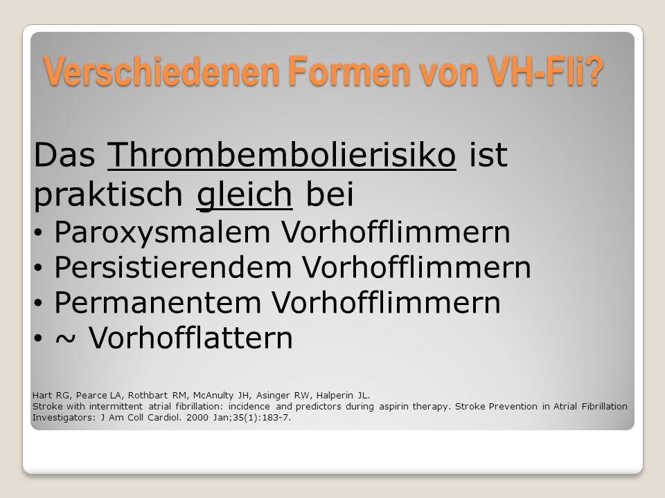 Das Thrombembolierisiko ist praktisch gleich bei Paroxysmalem Vorhofflimmern Persistierendem Vorhofflimmern Permanentem Vorhofflimmern ~ Vorhofflatter