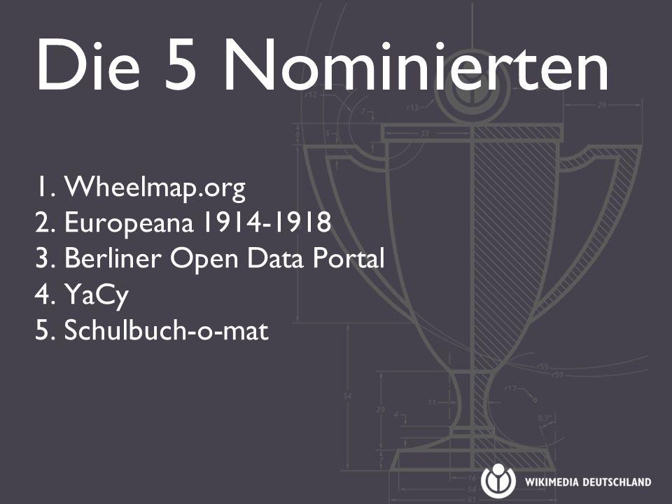 Die 5 Nominierten 1. Wheelmap.org 2. Europeana 1914-1918 3.