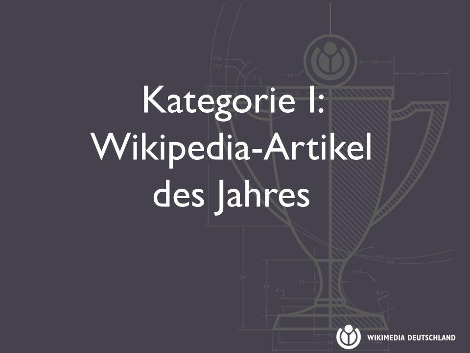 Kategorie I: Wikipedia-Artikel des Jahres