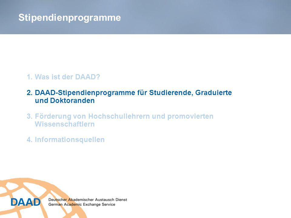 Stipendienprogramme 1. Was ist der DAAD? 2. DAAD-Stipendienprogramme für Studierende, Graduierte und Doktoranden 3. Förderung von Hochschullehrern und