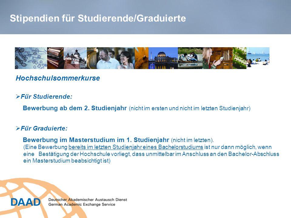 Stipendien für Studierende/Graduierte Für Studierende: Bewerbung ab dem 2. Studienjahr (nicht im ersten und nicht im letzten Studienjahr) Hochschulsom