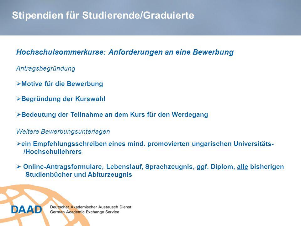 Stipendien für Studierende/Graduierte Motive für die Bewerbung Hochschulsommerkurse: Anforderungen an eine Bewerbung Bedeutung der Teilnahme an dem Ku