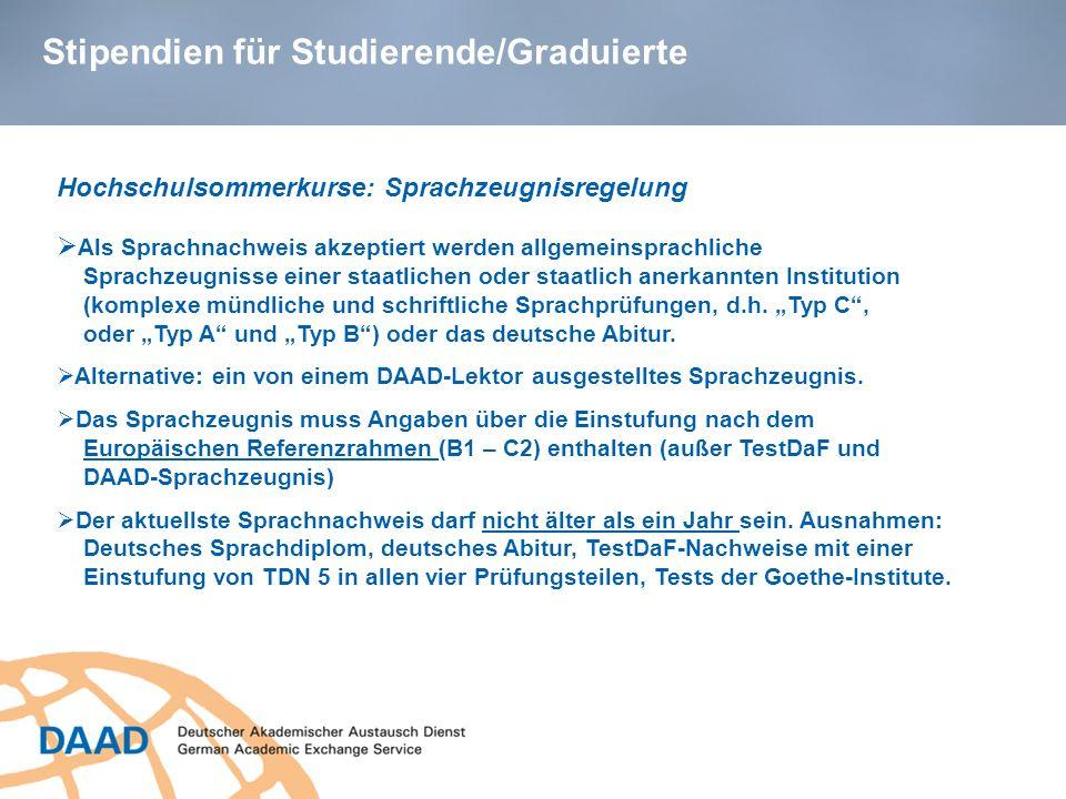 Stipendien für Studierende/Graduierte Hochschulsommerkurse: Sprachzeugnisregelung Als Sprachnachweis akzeptiert werden allgemeinsprachliche Sprachzeug