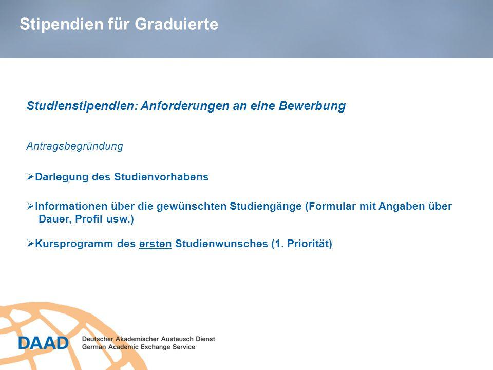 Stipendien für Graduierte Darlegung des Studienvorhabens Studienstipendien: Anforderungen an eine Bewerbung Informationen über die gewünschten Studien