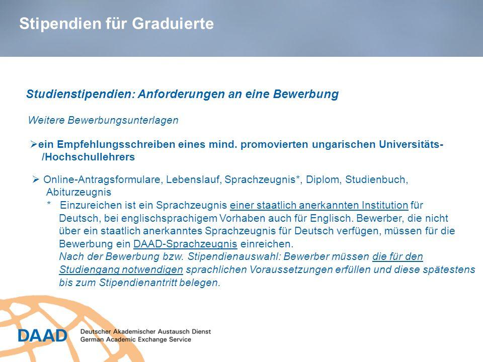 Stipendien für Graduierte ein Empfehlungsschreiben eines mind. promovierten ungarischen Universitäts- /Hochschullehrers Studienstipendien: Anforderung