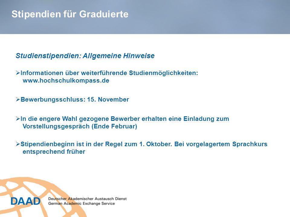 Stipendien für Graduierte Stipendienbeginn ist in der Regel zum 1. Oktober. Bei vorgelagertem Sprachkurs entsprechend früher Studienstipendien: Allgem