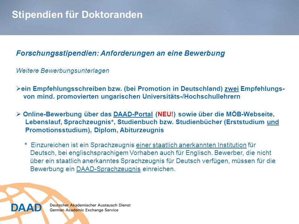 Stipendien für Doktoranden ein Empfehlungsschreiben bzw. (bei Promotion in Deutschland) zwei Empfehlungs- von mind. promovierten ungarischen Universit