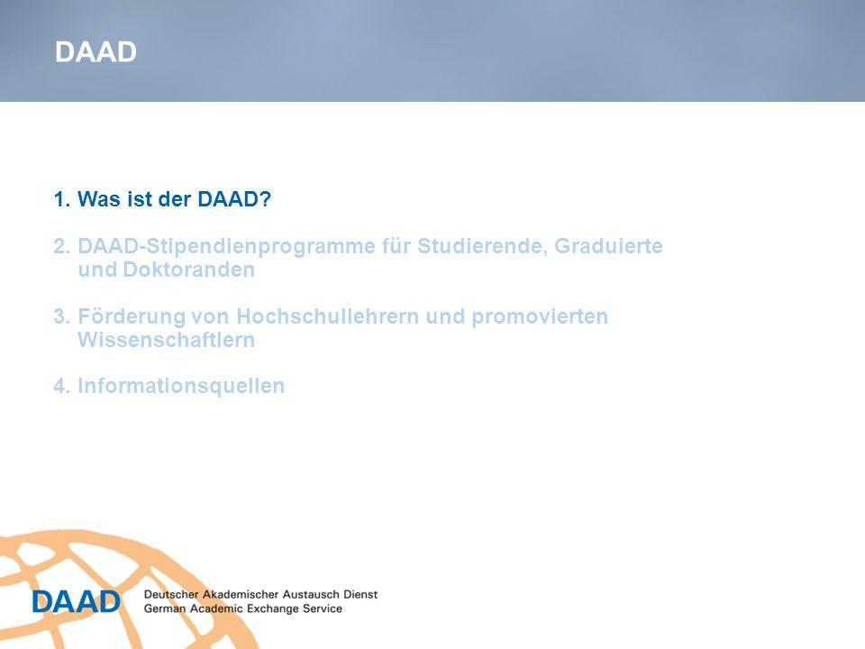 DAAD 1. Was ist der DAAD? 2. DAAD-Stipendienprogramme für Studierende, Graduierte und Doktoranden 3. Förderung von Hochschullehrern und promovierten W