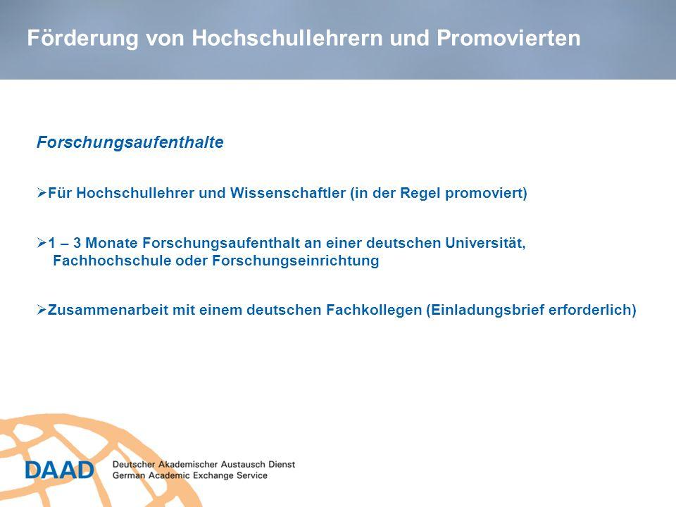 Förderung von Hochschullehrern und Promovierten Forschungsaufenthalte Für Hochschullehrer und Wissenschaftler (in der Regel promoviert) 1 – 3 Monate F