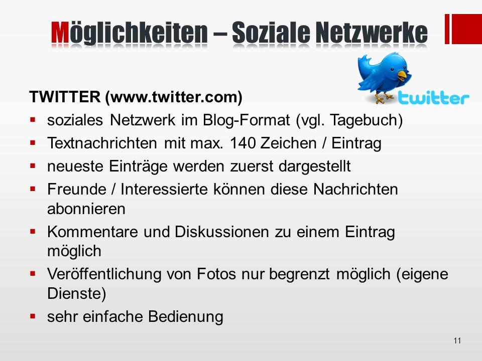 TWITTER (www.twitter.com) soziales Netzwerk im Blog-Format (vgl.