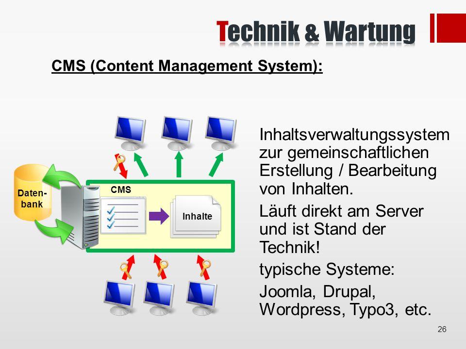 CMS (Content Management System): Inhalte Inhaltsverwaltungssystem zur gemeinschaftlichen Erstellung / Bearbeitung von Inhalten.