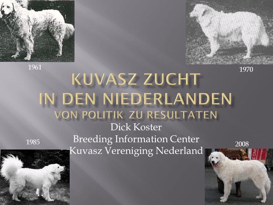 Dick Koster Breeding Information Center Kuvasz Vereniging Nederland 1970 1961 1985 2008