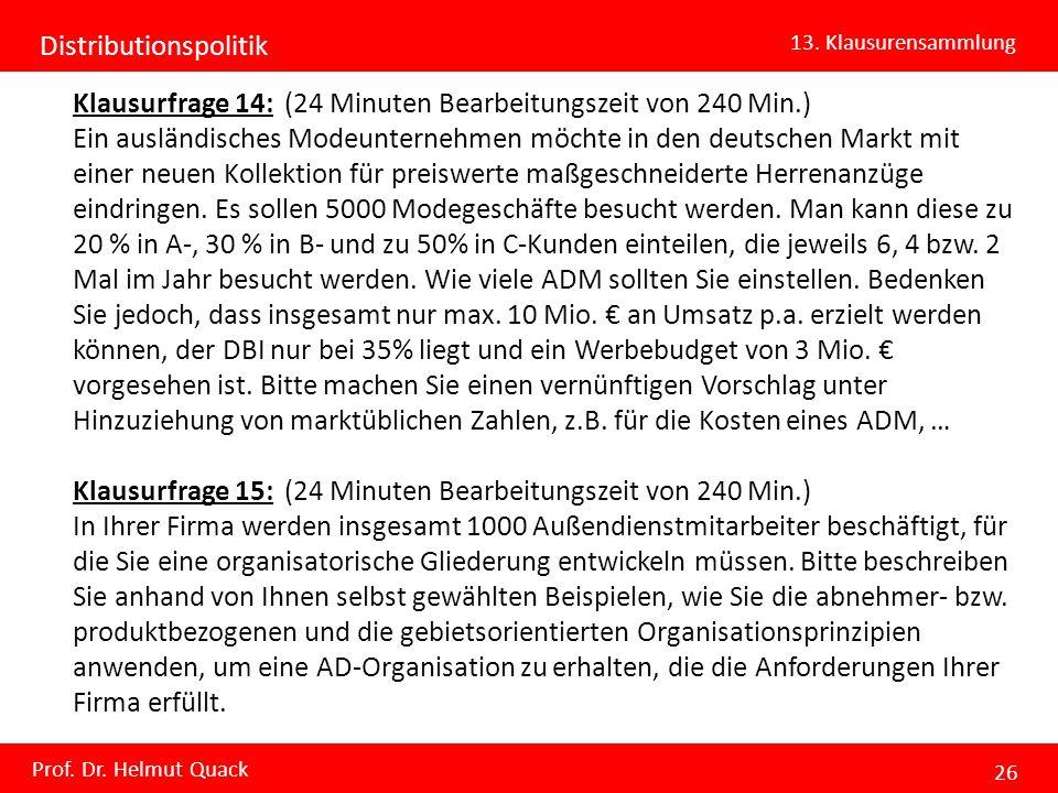 Distributionspolitik 13. Klausurensammlung Prof. Dr. Helmut Quack 26 Klausurfrage 14: (24 Minuten Bearbeitungszeit von 240 Min.) Ein ausländisches Mod