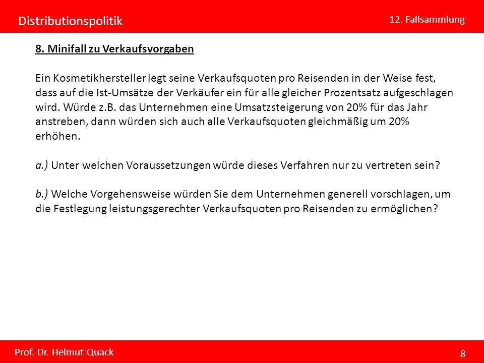 Distributionspolitik 12.Fallsammlung Prof. Dr. Helmut Quack 9 9.