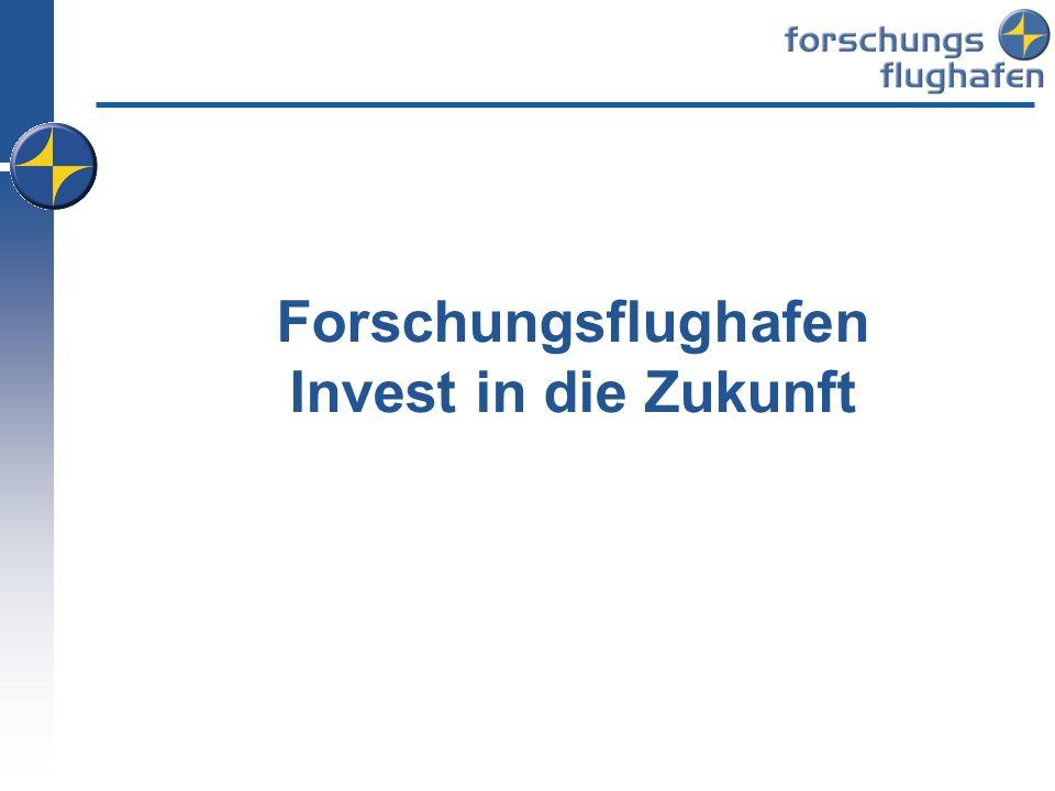 Forschungsflughafen Invest in die Zukunft