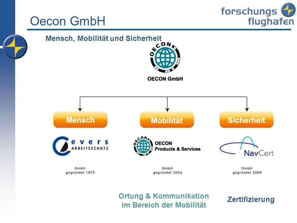 Oecon GmbH Mensch, Mobilität und Sicherheit Ortung & Kommunikation im Bereich der Mobilität Zertifizierung