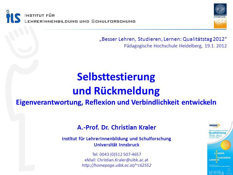 Besser Lehren, Studieren, Lernen: Qualitätstag 2012 Pädagogische Hochschule Heidelberg, 19.1. 2012 Selbsttestierung und Rückmeldung Eigenverantwortung