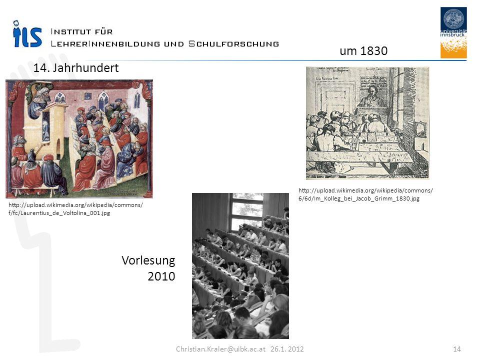 Christian.Kraler@uibk.ac.at 26.1. 2012 14 http://upload.wikimedia.org/wikipedia/commons/ f/fc/Laurentius_de_Voltolina_001.jpg http://upload.wikimedia.