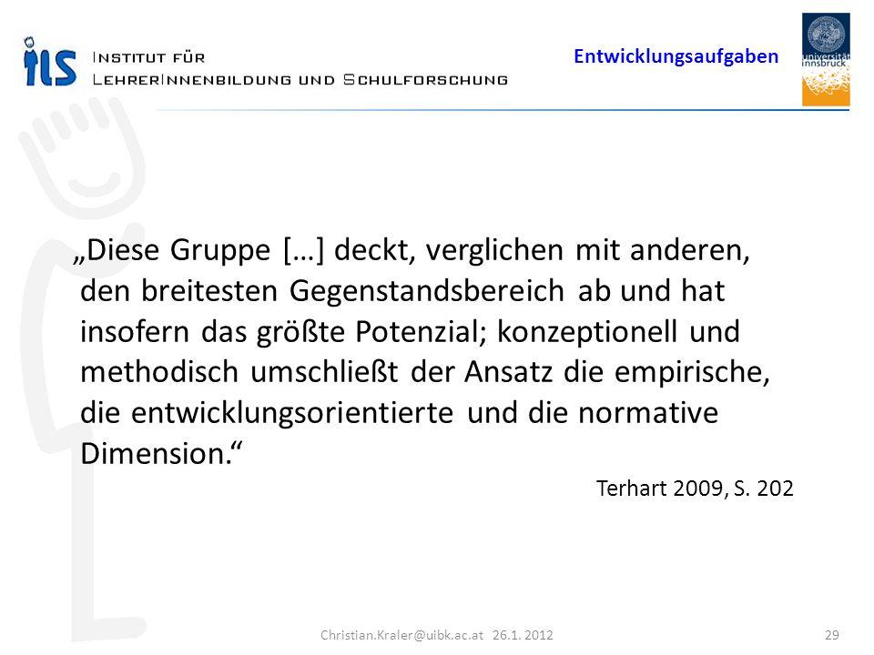 Christian.Kraler@uibk.ac.at 26.1. 2012 29 Diese Gruppe […] deckt, verglichen mit anderen, den breitesten Gegenstandsbereich ab und hat insofern das gr