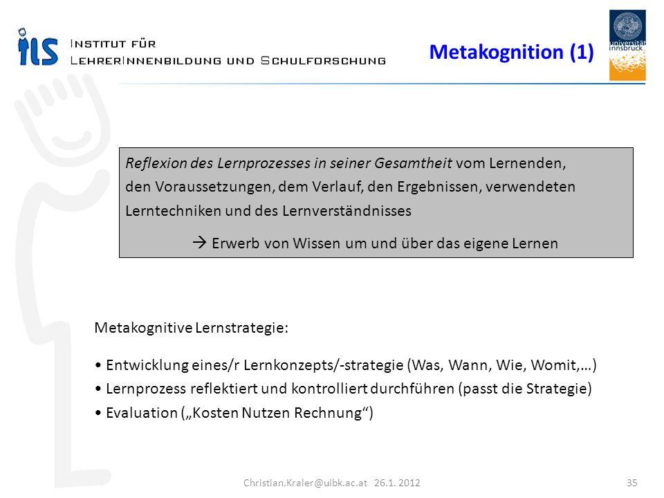 Christian.Kraler@uibk.ac.at 26.1. 2012 35 Reflexion des Lernprozesses in seiner Gesamtheit vom Lernenden, den Voraussetzungen, dem Verlauf, den Ergebn