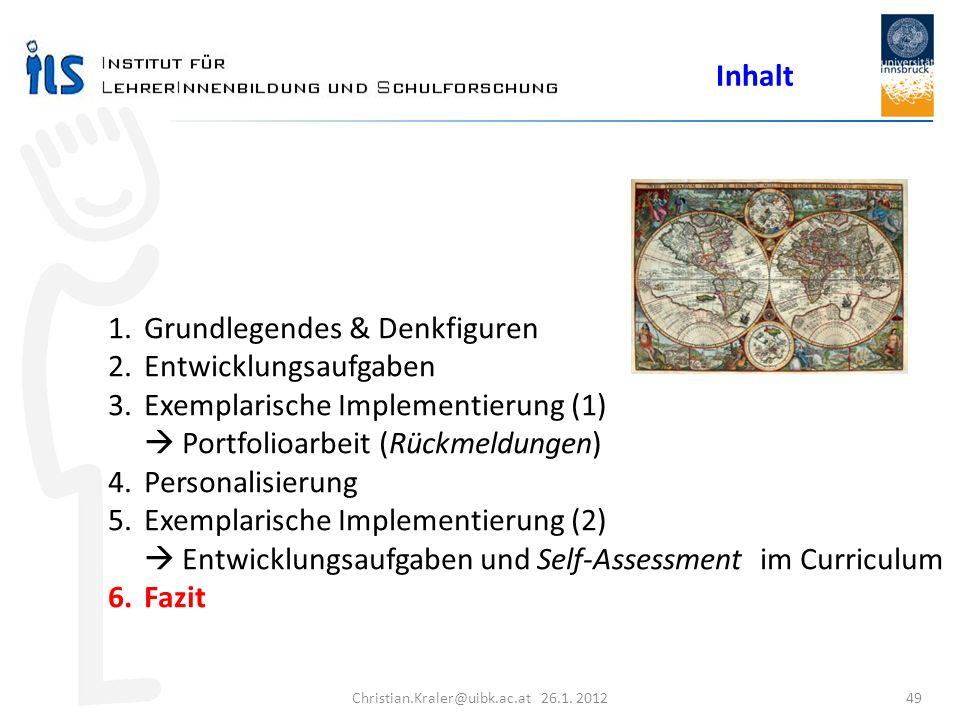 Christian.Kraler@uibk.ac.at 26.1. 2012 49 Inhalt 1.Grundlegendes & Denkfiguren 2.Entwicklungsaufgaben 3.Exemplarische Implementierung (1) Portfolioarb