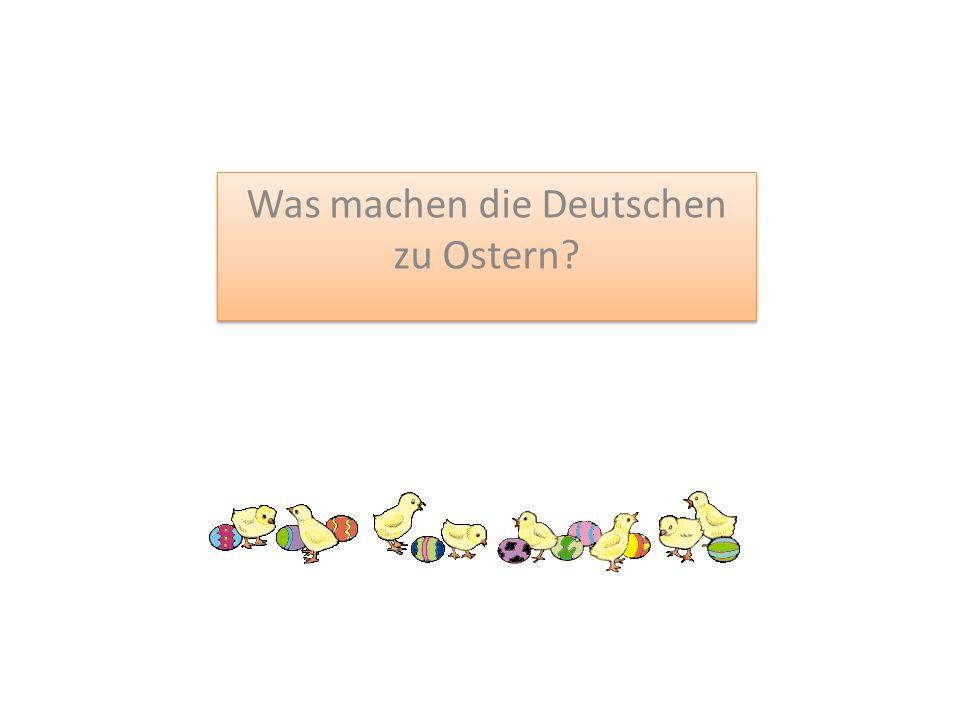 Was machen die Deutschen zu Ostern?