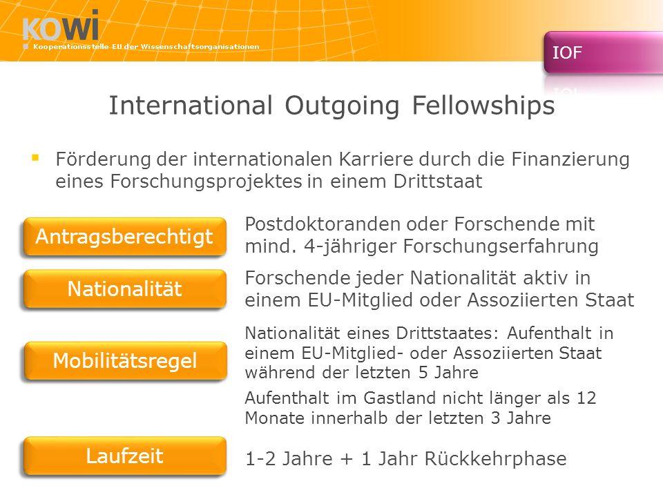 International Outgoing Fellowships Postdoktoranden oder Forschende mit mind. 4-jähriger Forschungserfahrung Forschende jeder Nationalität aktiv in ein