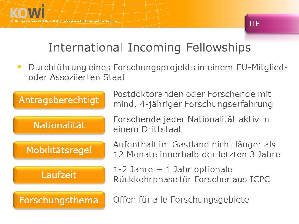 International Incoming Fellowships Postdoktoranden oder Forschende mit mind. 4-jähriger Forschungserfahrung Forschende jeder Nationalität aktiv in ein