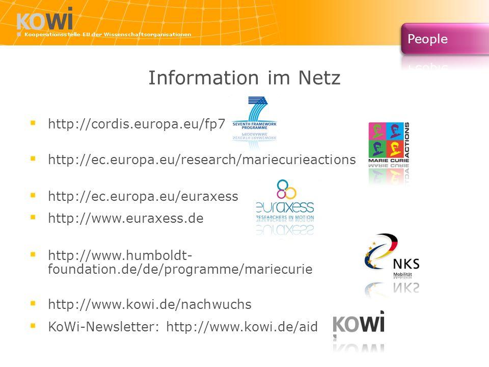 Information im Netz http://cordis.europa.eu/fp7 http://ec.europa.eu/research/mariecurieactions http://ec.europa.eu/euraxess http://www.euraxess.de htt