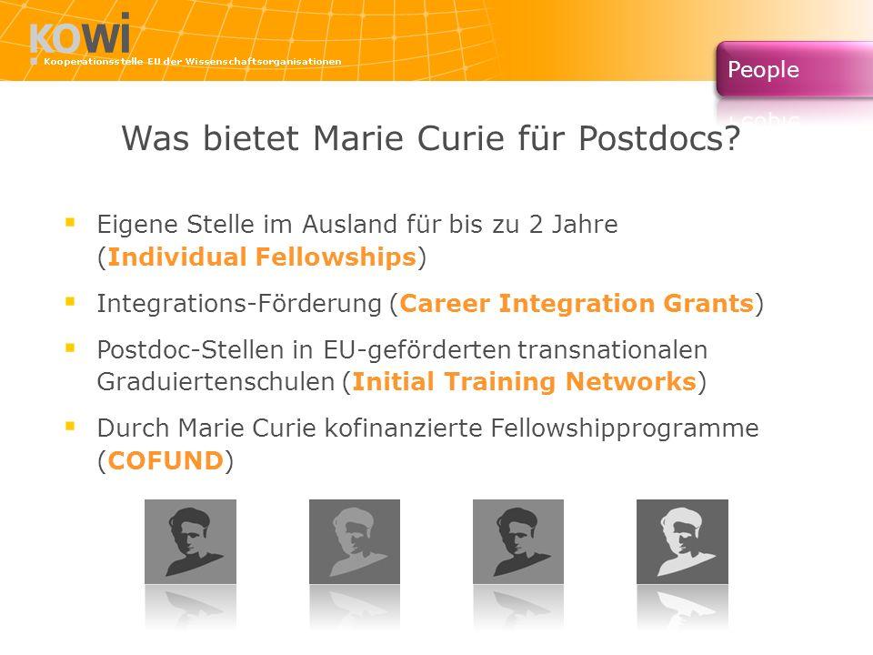 Was bietet Marie Curie für Postdocs? Eigene Stelle im Ausland für bis zu 2 Jahre (Individual Fellowships) Integrations-Förderung (Career Integration G