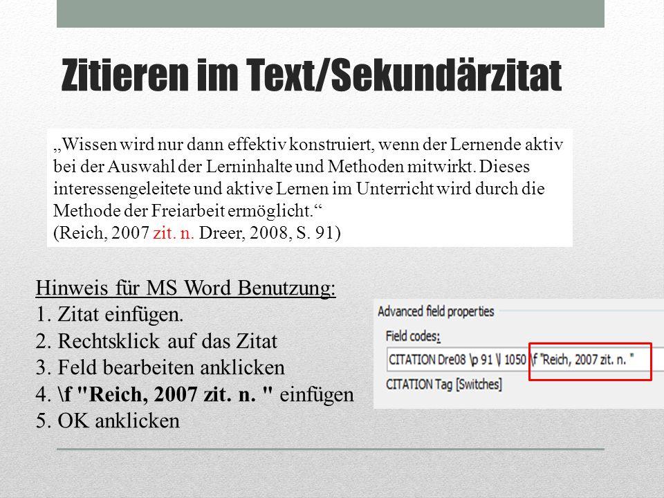 Zitieren im Text/Sekundärzitat Wissen wird nur dann effektiv konstruiert, wenn der Lernende aktiv bei der Auswahl der Lerninhalte und Methoden mitwirk