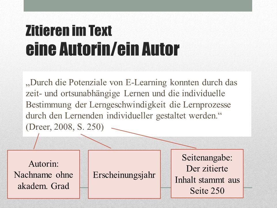 Zitieren im Text eine Autorin/ein Autor Durch die Potenziale von E-Learning konnten durch das zeit- und ortsunabhängige Lernen und die individuelle Be