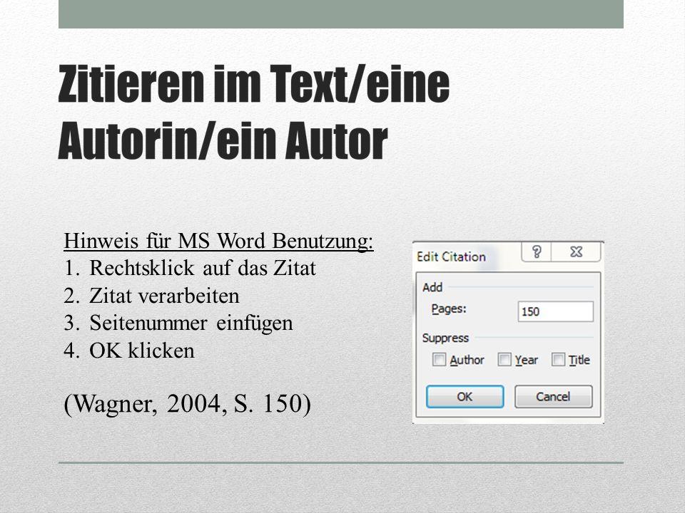 Hinweis für MS Word Benutzung: 1.Rechtsklick auf das Zitat 2.Zitat verarbeiten 3.Seitenummer einfügen 4.OK klicken (Wagner, 2004, S. 150)