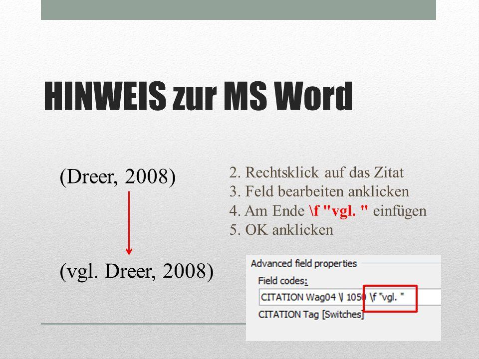 HINWEIS zur MS Word (Dreer, 2008) 2. Rechtsklick auf das Zitat 3. Feld bearbeiten anklicken 4. Am Ende \f