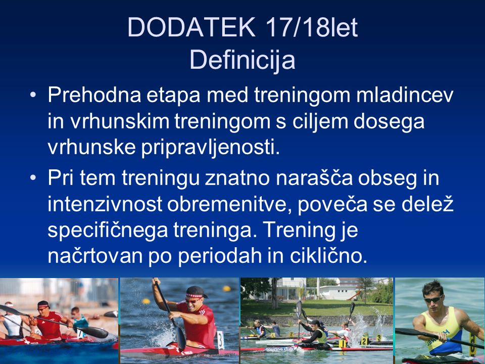 17.11.2007Seite 30 DODATEK 17/18let Definicija Prehodna etapa med treningom mladincev in vrhunskim treningom s ciljem dosega vrhunske pripravljenosti.