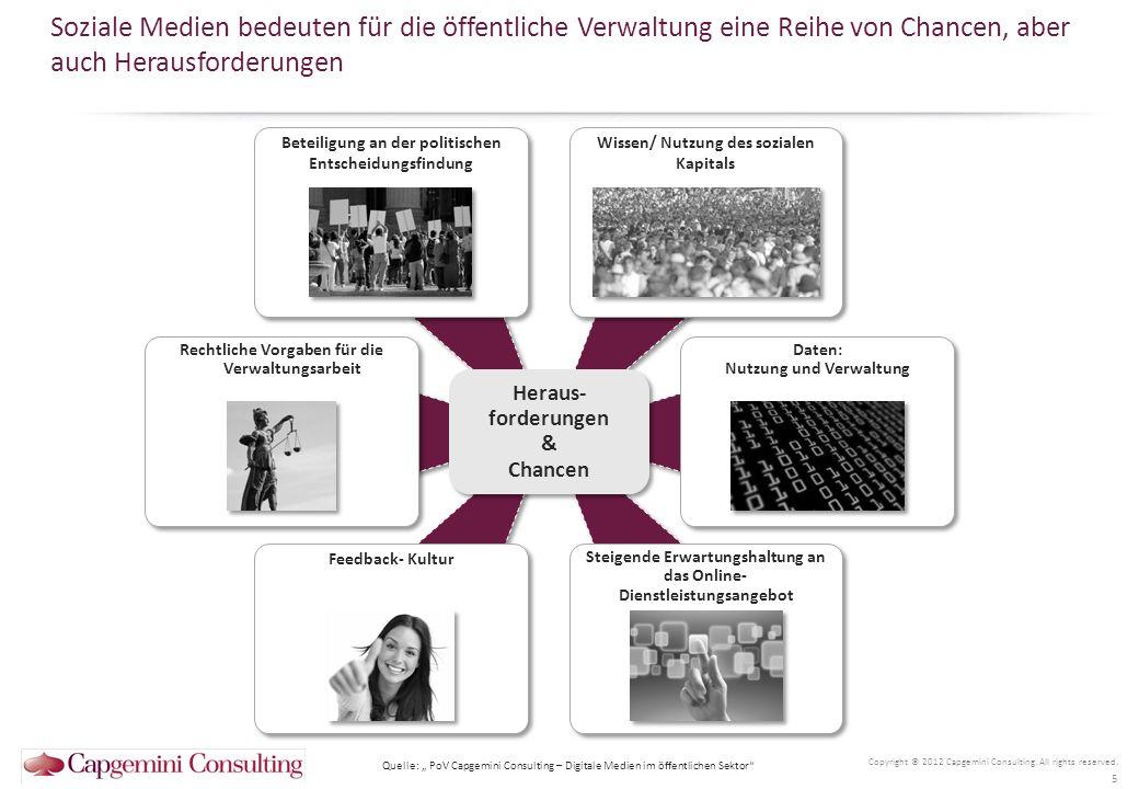Soziale Medien bedeuten für die öffentliche Verwaltung eine Reihe von Chancen, aber auch Herausforderungen Copyright © 2012 Capgemini Consulting. All