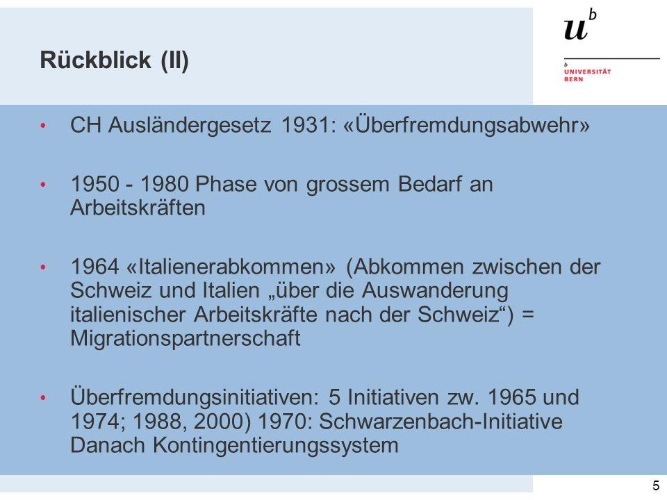 Rückblick (II) CH Ausländergesetz 1931: «Überfremdungsabwehr» 1950 - 1980 Phase von grossem Bedarf an Arbeitskräften 1964 «Italienerabkommen» (Abkomme